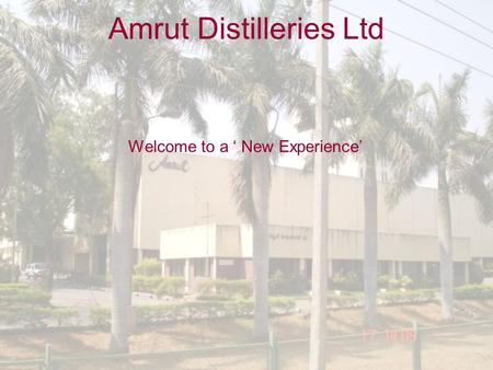 Amrut Distilleries Ltd Welcome to a ' New Experience'