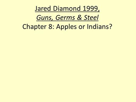 chapter summary of guns germs and Guns germs and steel: chapter 12 blueprints and borrowed letters evidence #3 since only four writing systems were independently created,.
