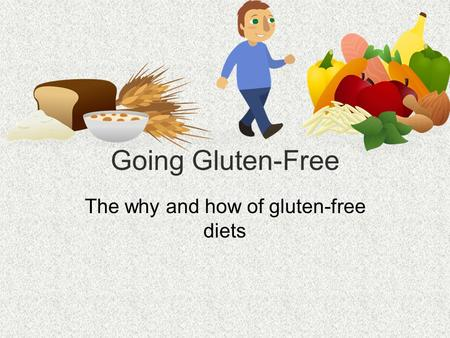 Going Gluten-Free The why and how of gluten-free diets.