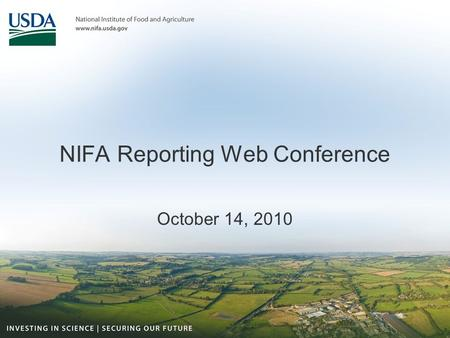 NIFA Reporting Web Conference October 14, 2010. Start the Recording…