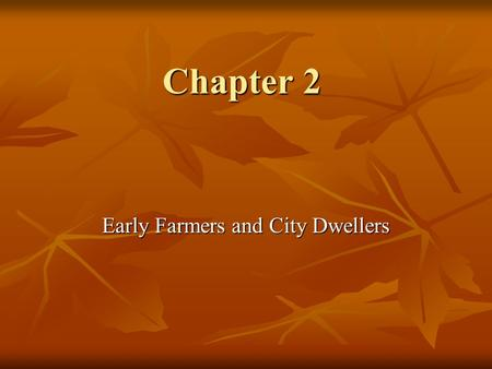 Early Farmers and City Dwellers
