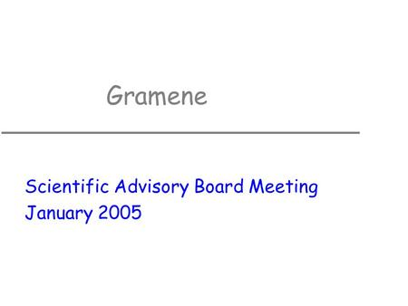 Gramene Scientific Advisory Board Meeting January 2005.