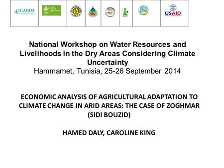 National Workshop on Water Resources and Livelihoods in the Dry Areas Considering Climate Uncertainty Hammamet, Tunisia, 25-26 September 2014 ECONOMIC.