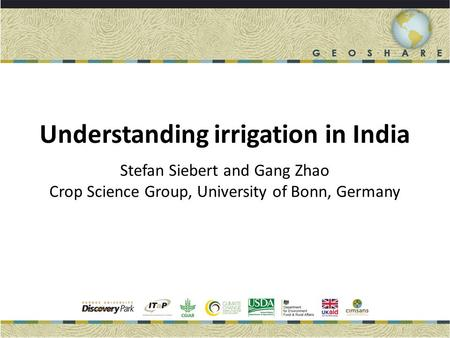 Understanding irrigation in India Stefan Siebert and Gang Zhao Crop Science Group, University of Bonn, Germany.