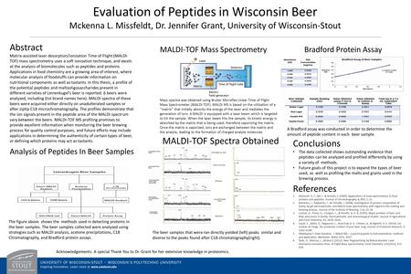 Evaluation of Peptides in Wisconsin Beer Mckenna L. Missfeldt, Dr. Jennifer Grant, University of Wisconsin-Stout Abstract Matrix-assisted laser desorption/ionization.