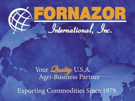 Fornazor International Animal feed and grain trading company 100% export 5 privately owned and operated transloading and production facilities.