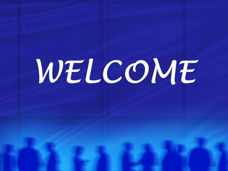 WELCOME. TEACHING by the Spirit Understanding the roles and functions of the various participants in learning and teaching.