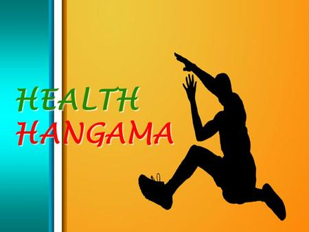 "HEALTH HANGAMA. What is a Good Health?? According to the ""World Health Organization"", health means complete physical, mental, and social well-being and."