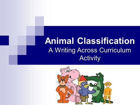 Animal Classification A Writing Across Curriculum Activity.