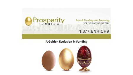 A Golden Evolution in Funding. Based in Raleigh, NC Welcome to an evolution in funding! An innovative leap forward in service, aggressive pricing structures,