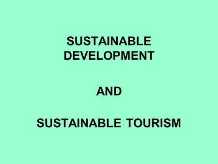 SUSTAINABLE DEVELOPMENT AND SUSTAINABLE TOURISM. A MANIFESTO FOR NORTH CAROLINA ?