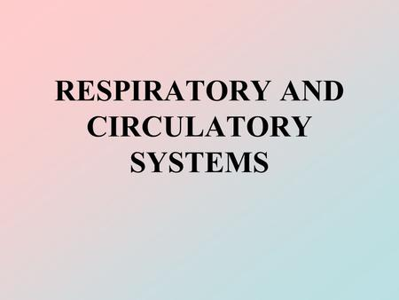 RESPIRATORY AND CIRCULATORY SYSTEMS. BLOOD pgs 940-942 plasma: liquid medium to nourish cells red blood cells (erythrocytes): transport CO 2 and O 2 white.