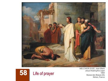 Life of prayer 58 MELCHIOR DOZE, Jean-Marie Jesus Healing the Leper 1864 Musee des Beaux-Arts Nimes, France.