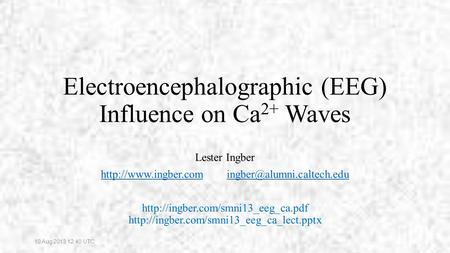 Electroencephalographic (EEG) Influence on Ca 2+ Waves Lester Ingber