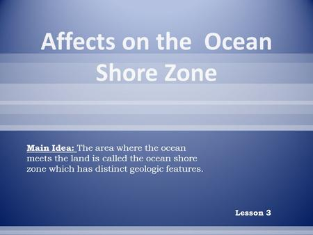 Affects on the Ocean Shore Zone