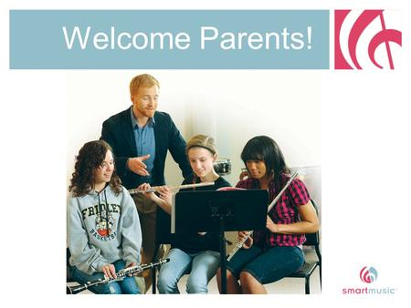 "Welcome Parents!. Music and Brain Development  ""Music produces profound, lasting changes in the brain."" – Scientific American, November 2010  And neurologists."