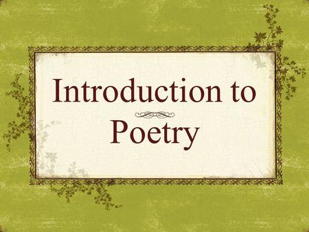 Introduction to Poetry. Poetry Defined by Concise Encyclopedia Writing that formulates a concentrated imaginative awareness of experience in language.