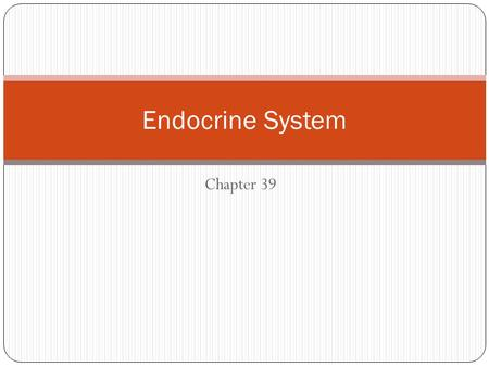 Chapter 39 Endocrine System. A system of glands that secrete hormones into the blood that regulate growth, development and metabolic processes.