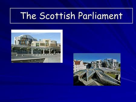 The Scottish Parliament. Scottish Identity Aims: Identify ways in which Scotland has its own identity. Identify ways in which Scotland has its own identity.