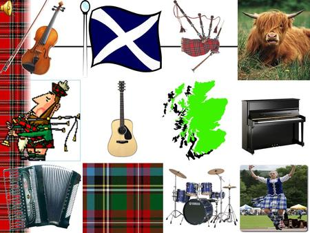 Why are we studying this? To learn more about our culture. To expand our musical vocabulary. To be able to recognise traditional Scottish instruments.