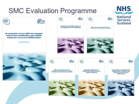 SMC Evaluation Programme. Overview Context Evaluation Programme –Stakeholders –SMC advice Conclusions.