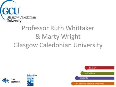 Professor Ruth Whittaker & Marty Wright Glasgow Caledonian University.