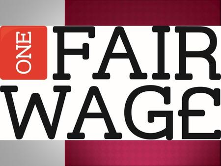  One Fair Wage is a campaign set up by the Scottish Youth Parliament (SYP) to encourage organisations to pledge their support for a Scottish Living Wage.
