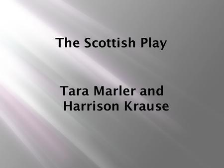 The Scottish Play Tara Marler and Harrison Krause.