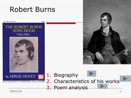 "an analysis of poems by robert burns Free essay: robert burns has created many magnificent poems but the most charming, is ""oh, my love is like a red, red rose"" this poem is the essence of all."