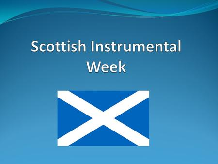 Starter Activity Write down as many words as you can to describe Scottish music?