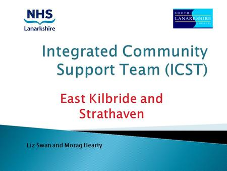 East Kilbride and Strathaven Liz Swan and Morag Hearty.
