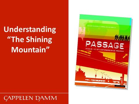 "Understanding ""The Shining Mountain""."