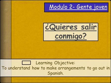 Learning Objective: To understand how to make arrangements to go out in Spanish.
