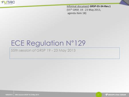 ECE Regulation N°129 55th session of GRSP May 2013