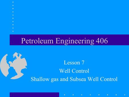 Petroleum Engineering 406