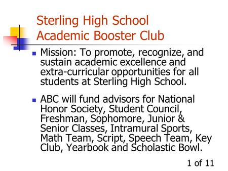1 of 11 Mission: To promote, recognize, and sustain academic excellence and extra-curricular opportunities for all students at Sterling High School. ABC.