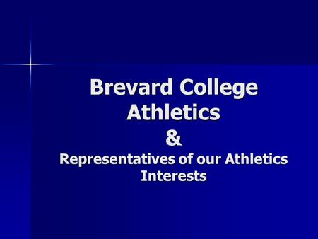 Brevard College Athletics & Representatives of our Athletics Interests.