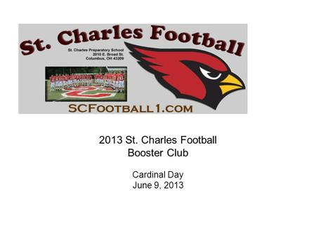 2013 St. Charles Football Booster Club Cardinal Day June 9, 2013.