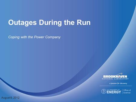 Outages During the Run Coping with the Power Company August 9, 2012.