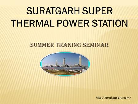 SUMMER TRANING SEMINAR SURATGARH SUPER THERMAL POWER STATION