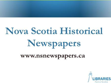 Nova Scotia Historical Newspapers www.nsnewspapers.ca.