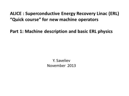 ALICE : Superconductive Energy Recovery Linac (ERL)