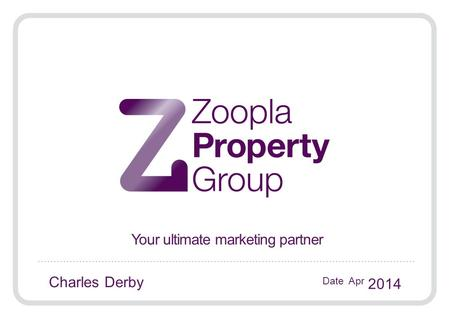 Your ultimate marketing partner Date Apr 2014 Charles Derby.
