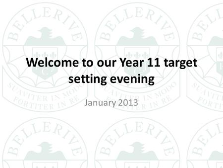 Welcome to our Year 11 target setting evening January 2013.