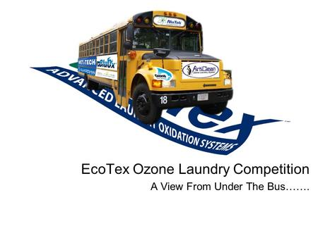 EcoTex Ozone Laundry Competition A View From Under The Bus…….