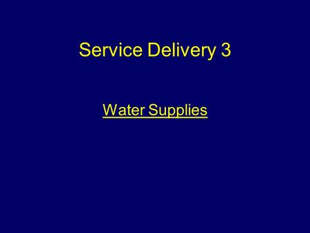 Service Delivery 3 Water Supplies Aim The aim of the session is to introduce students to water supplies used for firefighting purposes.