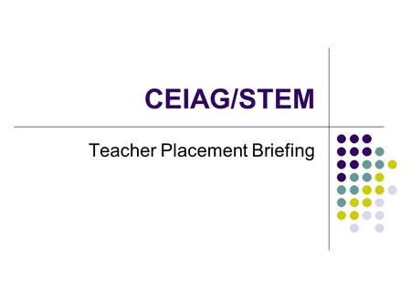 CEIAG/STEM Teacher Placement Briefing. Expected Outcomes By the end of the day participants will have: an understanding of the STEM agenda an understanding.