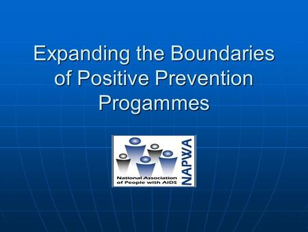 Expanding the Boundaries of Positive Prevention Progammes.