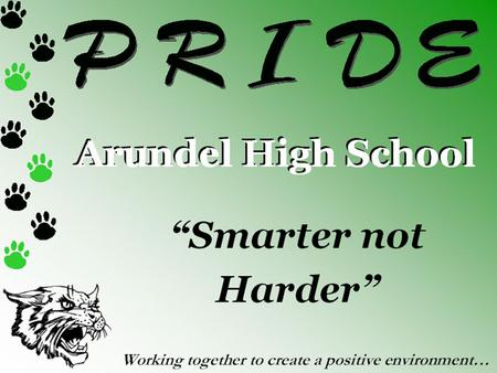 "Arundel High School ""Smarter not Harder"" Working together to create a positive environment…"