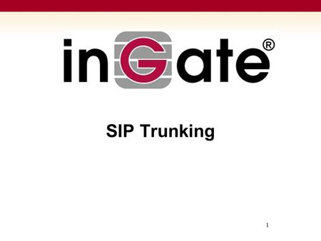 1 SIP Trunking. What is SIP Trunking? Termination of SIP calls directly to Service Provider(s) via IP.  For Session Initiation Protocol (SIP) based IP-PBXs.
